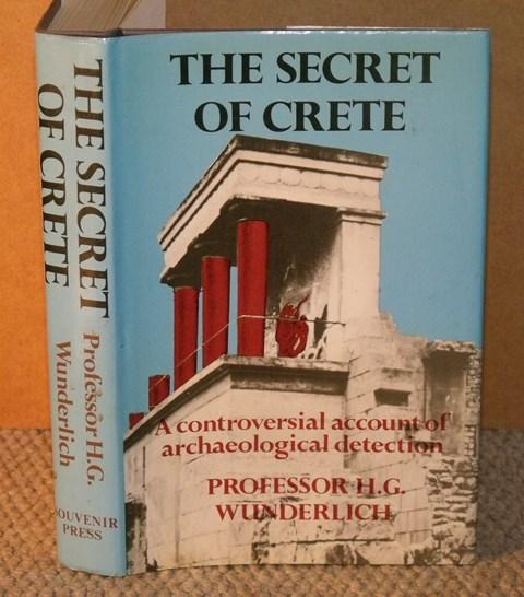 Image for The Secret of Crete. A controversial account of archaeological detection. Translated from the German by Richard Winston.