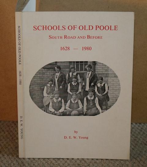 Image for Schools of Old Poole. South Road and Others. 1628 - 1980. Signed copy.