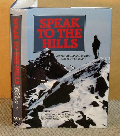 Image for Speak to the Hills. An Anthology of Twentieth Century British and Irish Mountain Poetry. Foreword by Norman Nicholson. Signed limited edition.