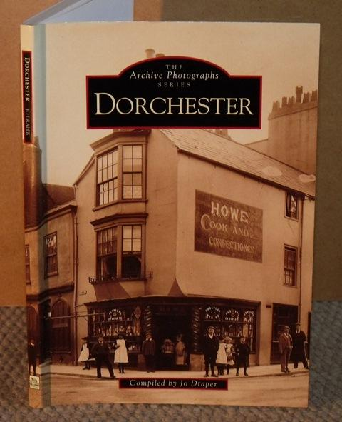Image for Dorchester. The Archive Photographs Series. Signed copy.