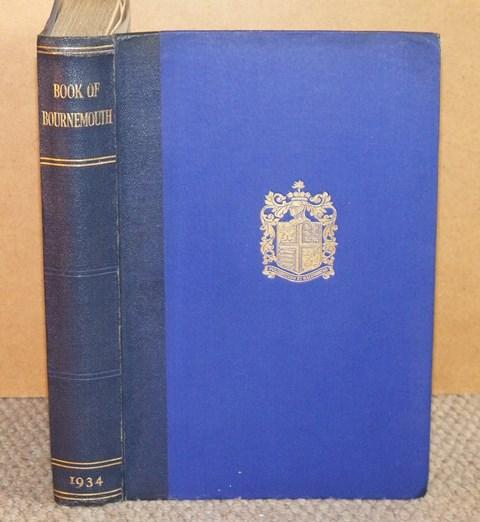 Image for The Book of Bournemouth. Written for 102nd. Annual Meeting of the Brit. Medical Ass. Held in Bournemouth in July, 1934. President: Dr. S. Watson Smith.