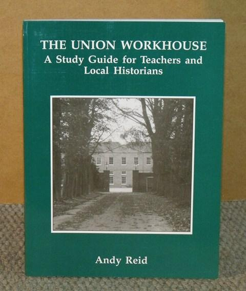 Image for The Union Workhouse. A Study Guide for Teachers and Local Historians.