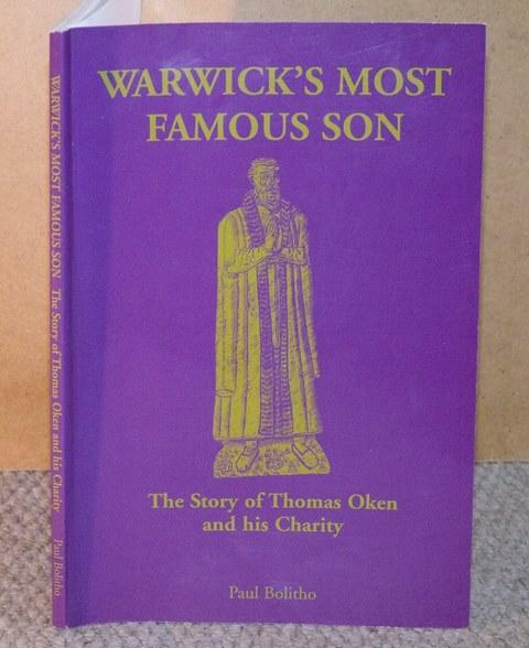 Image for Warwick's Most Famous Son. The Story of Thomas Oken and his Charity.