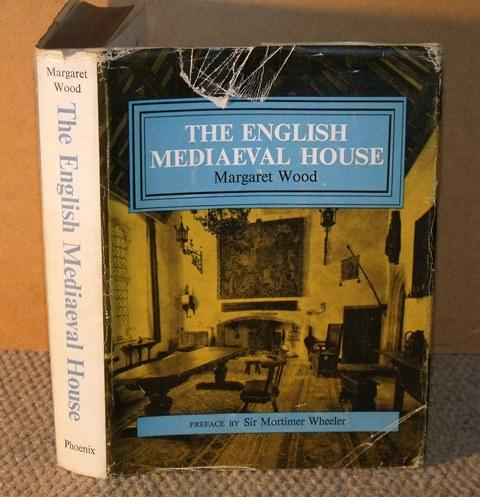 Image for The English Mediaeval House. With frontispiece, 60 pages of half-tone plates, 32 pages of engravings and 117 illustrations in the text. Preface by Sir Mortimer Wheeler.