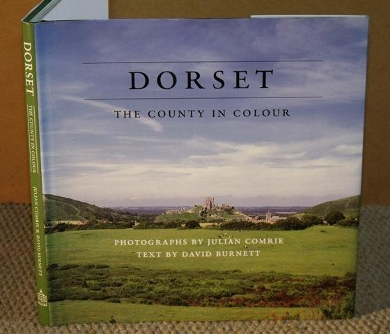 Image for Dorset The County in Colour. Photographs by Julian Comrie, text by David Burnett. Signed copy.