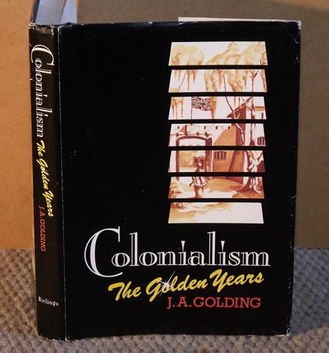Image for Colonialism. The Golden Years.