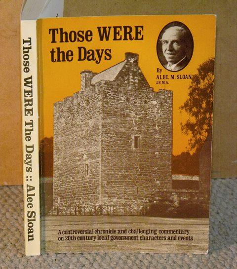 Image for Those WERE the Days. A controversial chronicle and challenging commentary on 20th century local government characters and events.