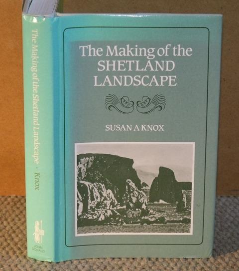 Image for The Making of the Shetland Landscape.