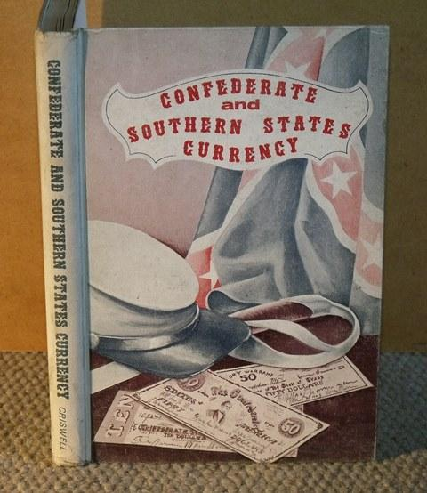 "Image for Confederate and Southern State Currency. Criswell's Currency Series. Vol I. 1st Revised Edition. A Descriptive Listing, Including Rarity and Prices. ""The Confederate States of America"" and all of the Southern States Including ""The Territory of Florida"" and ""The Republic and Government of Texas""."