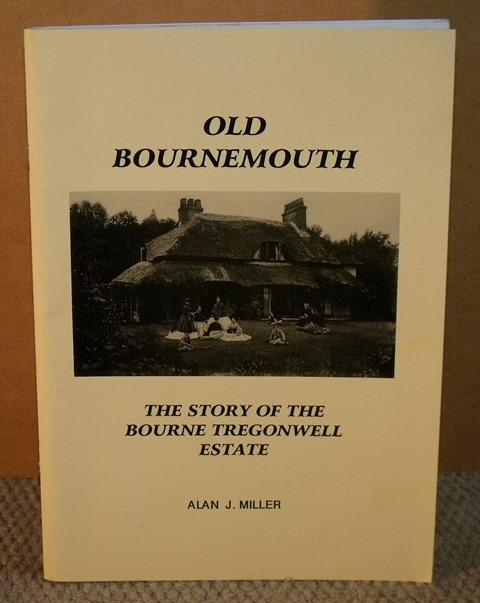 Image for Old Bournemouth. The story of The Bourne Tregonwell Estate.