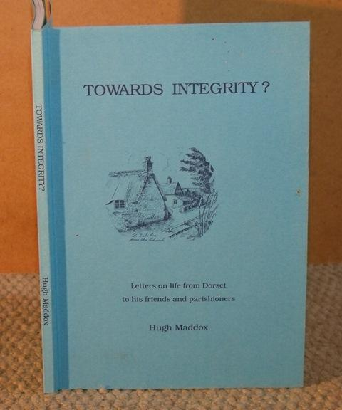 Image for Towards Integrity? Letters on life from Dorset to his friends and parishoners.