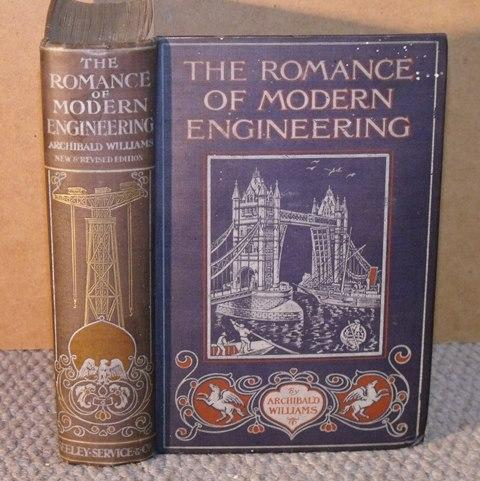 Image for The Romance of Modern Engineering. Containing interesting descriptions in Non-Technical Language of the Nile Dam, The Panama Canal, The Tower Bridge, The Brooklyn Bridge, The Trans-Siberian Railway, The Niagara Falls Power Co., Bermuda Floating Dock, etc., etc.; New Edition, Revised and Brought up to Date by T.W.Corbin. With many Illustrations.