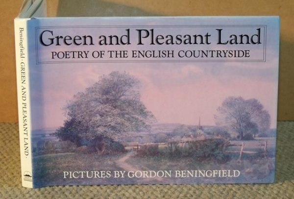 Image for Green and Pleasant Land. Poetry of the English Countryside. Pictures by Gordon Beningfield.