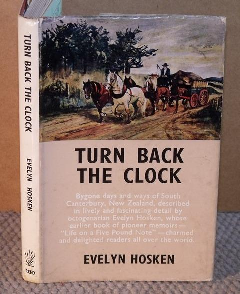 Image for Turn Back the Clock. Bygone days in South Canterbury, New Zealand. Signed copy.