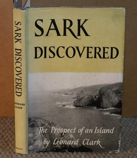 Image for Sark Discovered. The Prospect of an Island. Being a literary and pictorial record of the island of Sark, wherein is portrayed her beauties and glories, and the true essence of her ancient being. With 16 pages of photographs by Charles Bollen Blore.