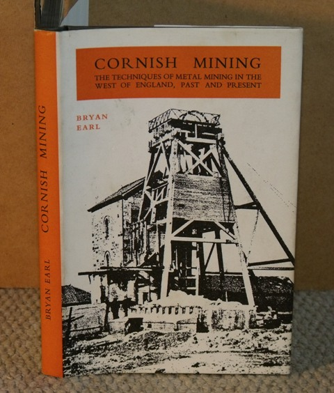 Image for Cornish Mining. The Techniques of metal mining in the West of England, Past and Present.