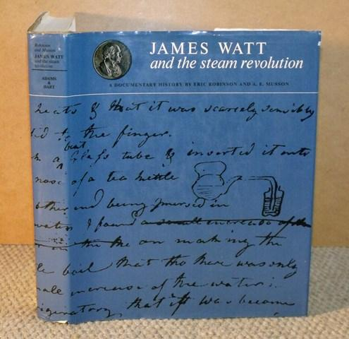 Image for James Watt and the steam revolution. A documentary history.