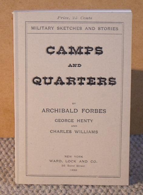 Image for Camps and Quarters. Military Sketches and Stories. By Archibald Forbes, George Henty and Charles Wiliams. Modern limited facsimile edition.