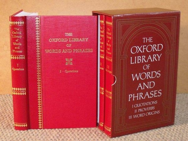 Image for The Oxford Library of Words and Phrases. Vol I, Quotations; Vol II, Proverbs; Vol III, Word Origins. Second edition.