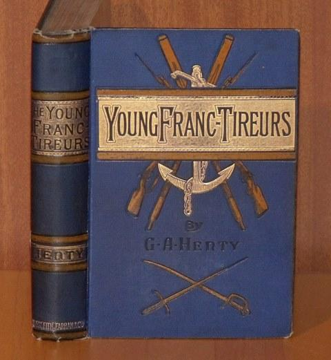 Image for The Young Franc-Tireurs. And their Adventures in the Franco-Prussian War. New edition.