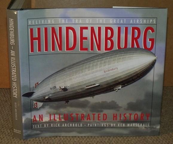 Image for Hindenburg. An Illustrated History. Paintings by Ken Marschall.
