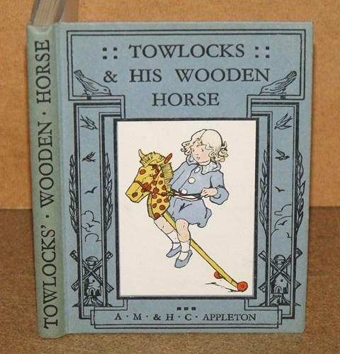 Image for Towlocks and his Wooden Horse. With pictures by Honor C.Appleton. Second edition.