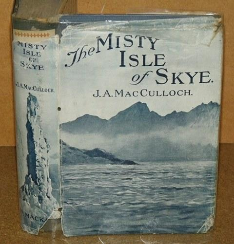 Image for The Misty Isle of Skye. Its Scenery, its People, its Story. With an Introduction by Macleod of Macleod.
