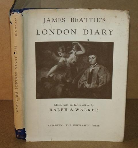 Image for James Beattie's London Diary 1773. Edited, with an Introduction, by Ralph S.Walker. Aberdeen University Studies No.122.
