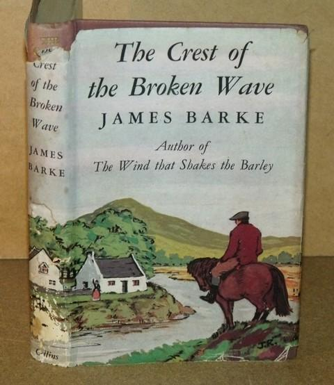 Image for The Crest of the Broken Wave. A novel of the life and loves of Robert Burns.