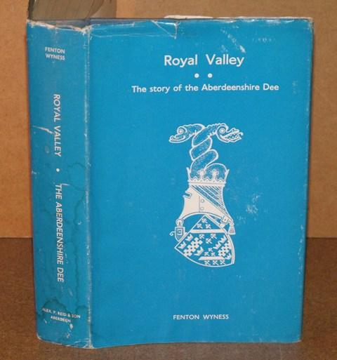 Image for Royal Valley. The story of the Aberdeenshire Dee.