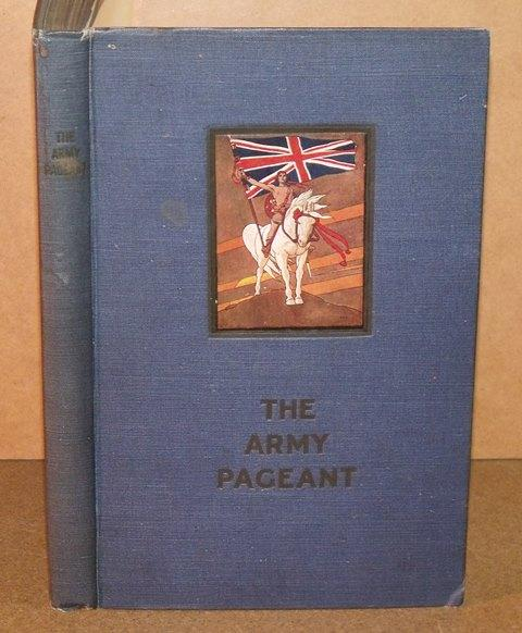 Image for The Book of the Army Pageant held at Fulham Palace by kind permission of the Lord Bishop of London. 20th June to 2nd July, 1910. Foreword by Field-Marshal Earl Roberts.