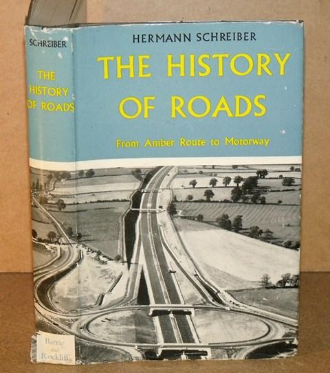 Image for The History of Roads. From Amber Route to Motorway. Translated by Stewart Thomson.