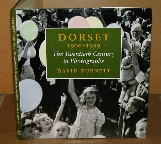 Image for Dorset 1900-1999. The Twentieth Century in Photographs. Signed copy.