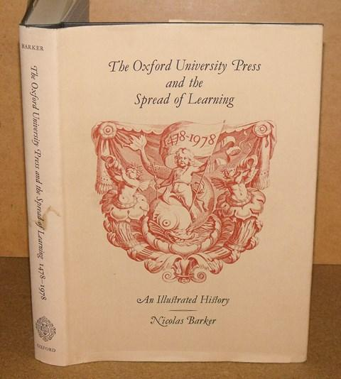 Image for The Oxford University Press and the Spread of Learning. An illustrated history 1478-1978. With a preface by Charles Ryskanp. Signed copy.
