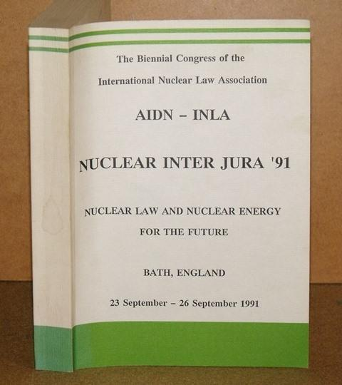 Image for AIDN - INLA, Nuclear Inter Jura '91. Nuclear Law and Nuclear Energy for the future. Bath, England. September 1991. Some papers in French or German.