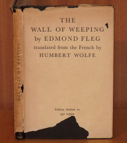 Image for The Wall of Weeping translated from the French by Humbert Wolfe. Signed limited edition.