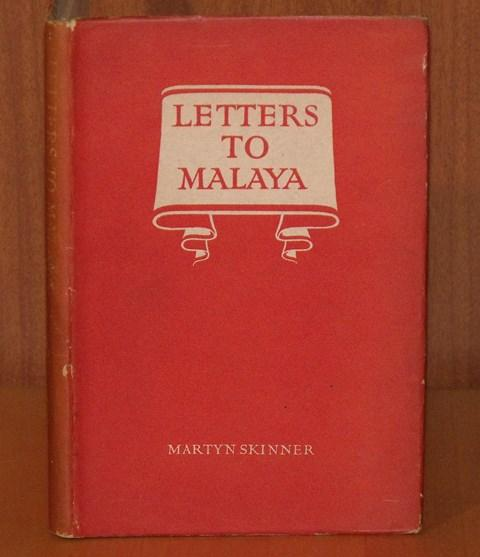 Image for Letters to Malaya. Written to Alexander Nowell M.C.S. of Ipoh.
