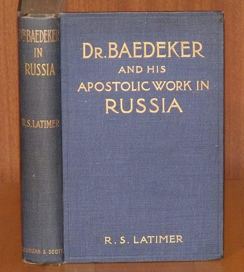 Image for Dr.Baedeker and his Apostolic work in Russia. With introductory notes by Princess Nathalie Lieven and Lord Radstock.