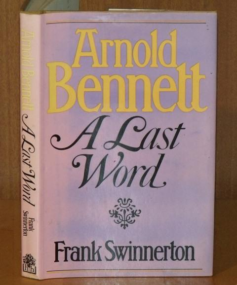 Image for Arnold Bennett. A Last Word.