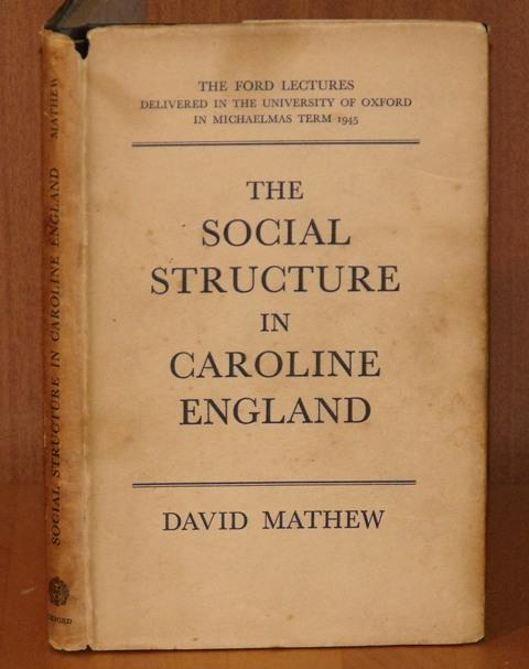 Image for The Social Structure in Caroline England. The Ford Lectures delivered in the University of Oxford in Michaelmas Term, 1945.