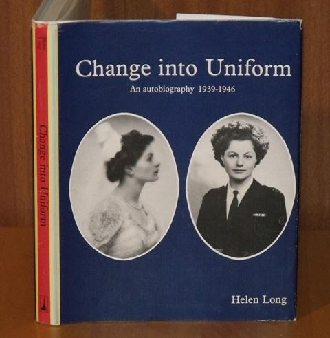 Image for Change Into Uniform. An Autobiography 1939-1946. Foreword by Angela, Countess of Limerick.