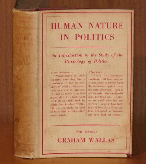 Image for Human Nature in Politics. An Introduction to the Study of Psychology in Politics.