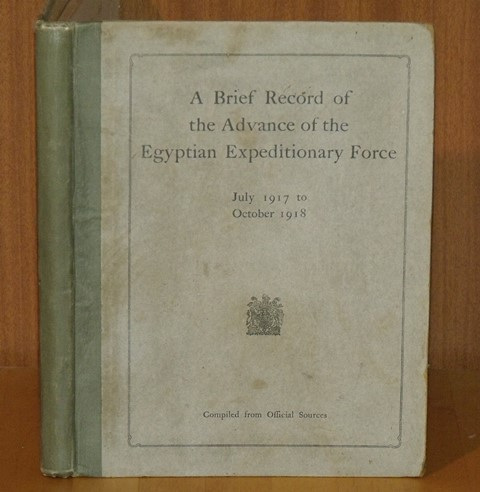 "Image for A Brief Record of the Advance of the Egyptian Expeditionary Force under the Command of General Sir Edmund H.H.Allenby, July 1917 to October 1918. Compiled from Official Sources. Second Edition. The first edition was published by ""The Palestine News""."
