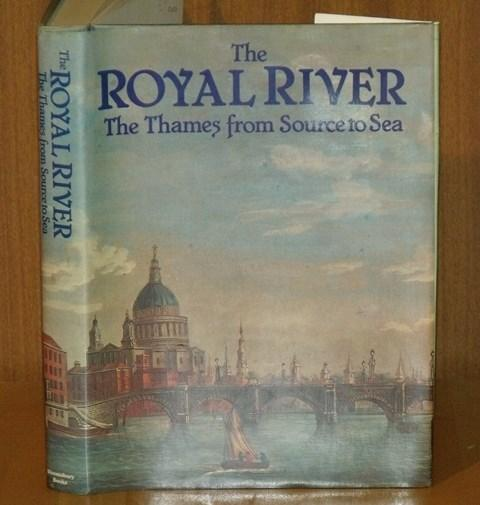 Image for The Royal River. The Thames, From Source to Sea. Descriptive, Historical, Pictorial.