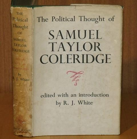 Image for The Political Thought of Samuel Taylor Coleridge. A Selection by R.J.White.