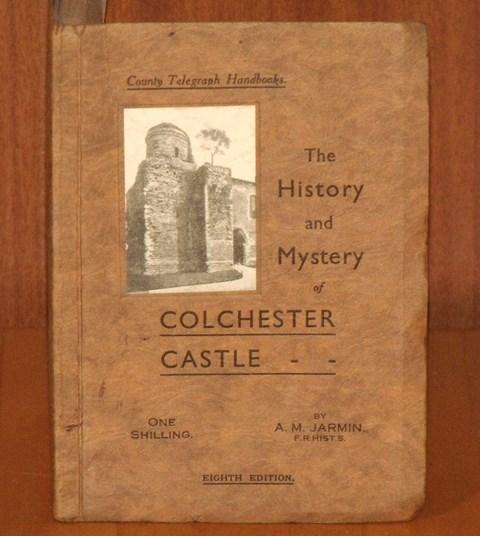 "Image for The History and Mystery of Colchester Castle. Being Selections from ""Occasional Notes on Colchester Antiquities"" contributed to ""The Essex County Telegraph"". Eighth edition."