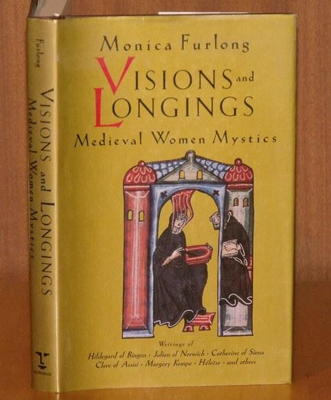 Image for Visions and Longings. Medieval Women Mystics.