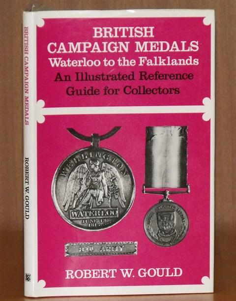 Image for British Campaign Medals. Waterloo to the Falklands. An Illustrated Reference Guide for Collectors.