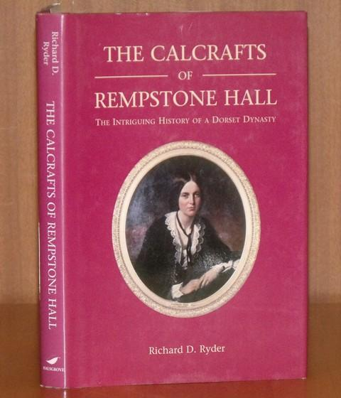 Image for The Calcrafts of Rempstone Hall, The Intriguing History of a Dorset Dynasty.