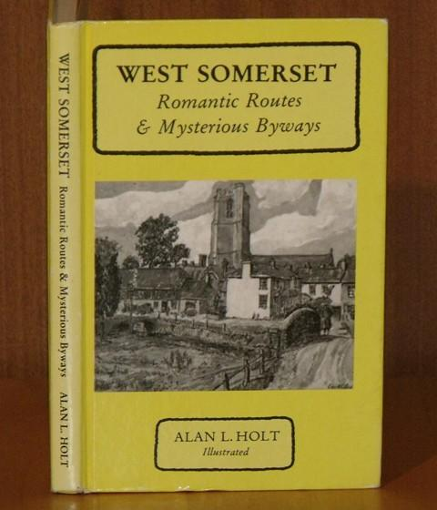 Image for West Somerset. Romantic Routes and Mysterious Byways. Foreword by Sir Arthur Galsworthy. Illustrated by Kenneth C.Reid and from Photographs.
